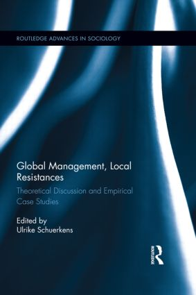 Ulrike SCHUERKENS (dir.)(2014): Global Management, Local Résistances