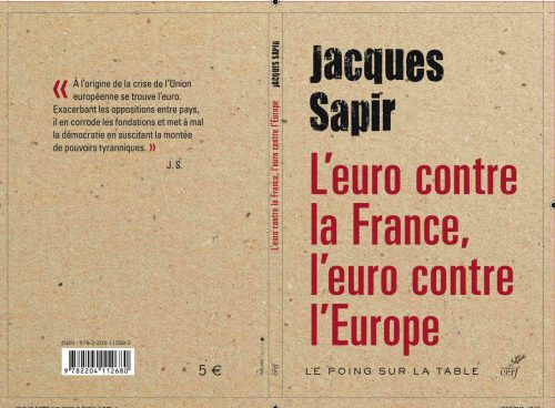 <strong>Jacques Sapir (2016)</strong>: L'euro contre la france, l'euro contre l'Europe, Paris, Editions du Cerf, Collection Le poing sur la table, 80 p.